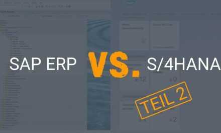 Nachteile von SAP ERP vs. S/4HANA im Vergleich – Teil 2