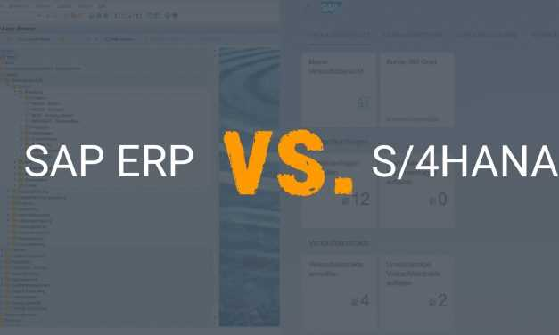 Vorteile von SAP ERP vs. S/4HANA im Vergleich – Teil 1
