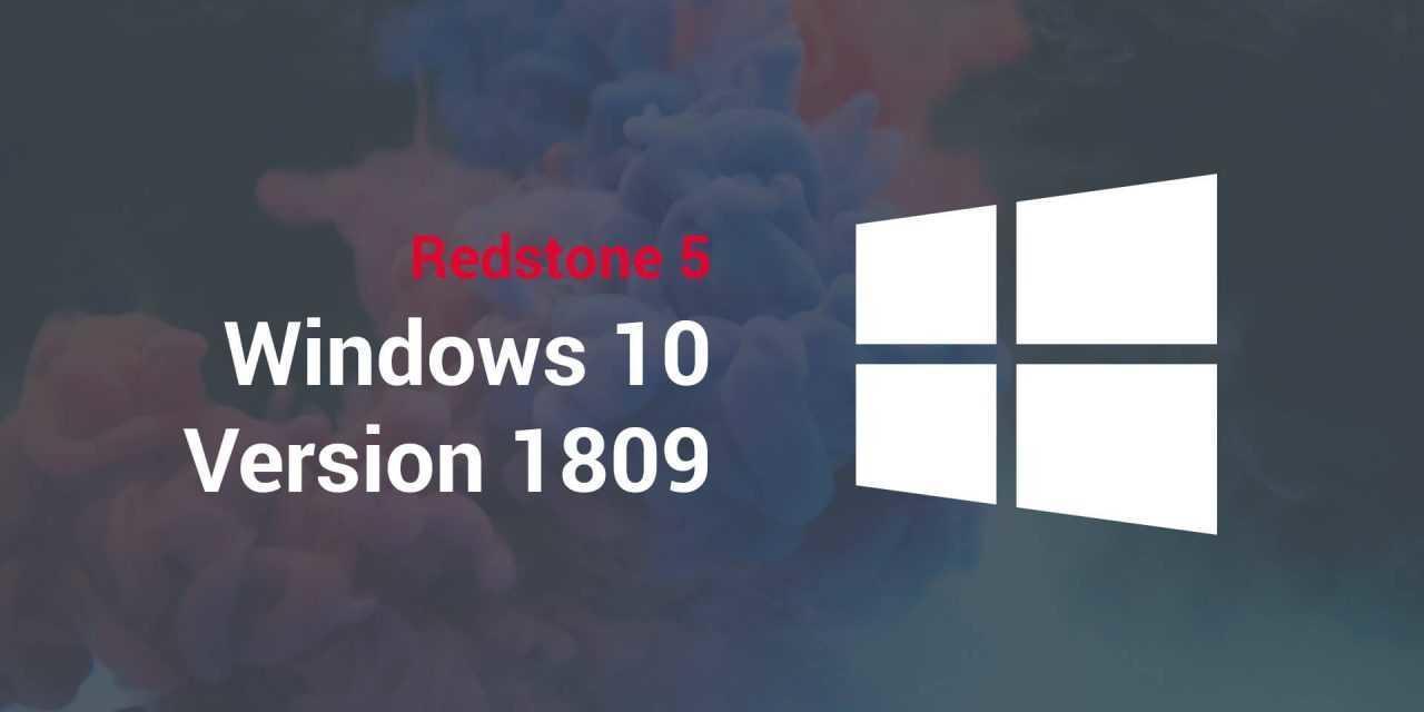 Windows 10 Version 1809 – Redstone 5 steht in den Startlöchern