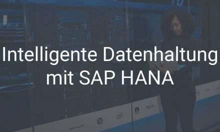 Intelligente Datenhaltung mit SAP HANA