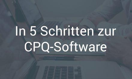 CPQ-Software in 5 einfachen Schritten erfolgreich einführen