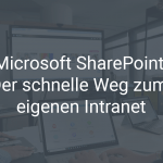 Microsoft SharePoint: Der schnelle Weg zum eigenen Intranet