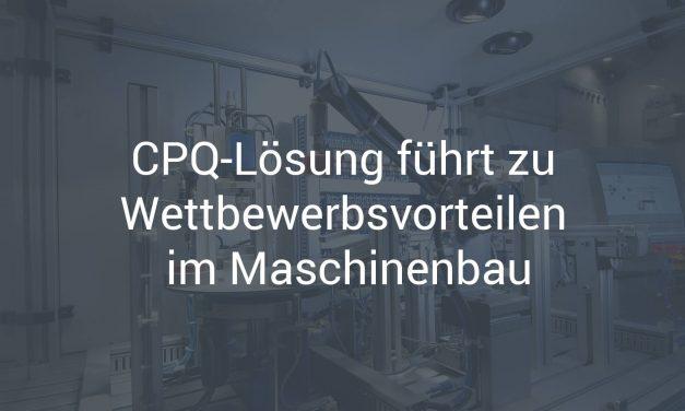 CPQ-Lösung führt zu Wettbewerbsvorteilen im Maschinenbau