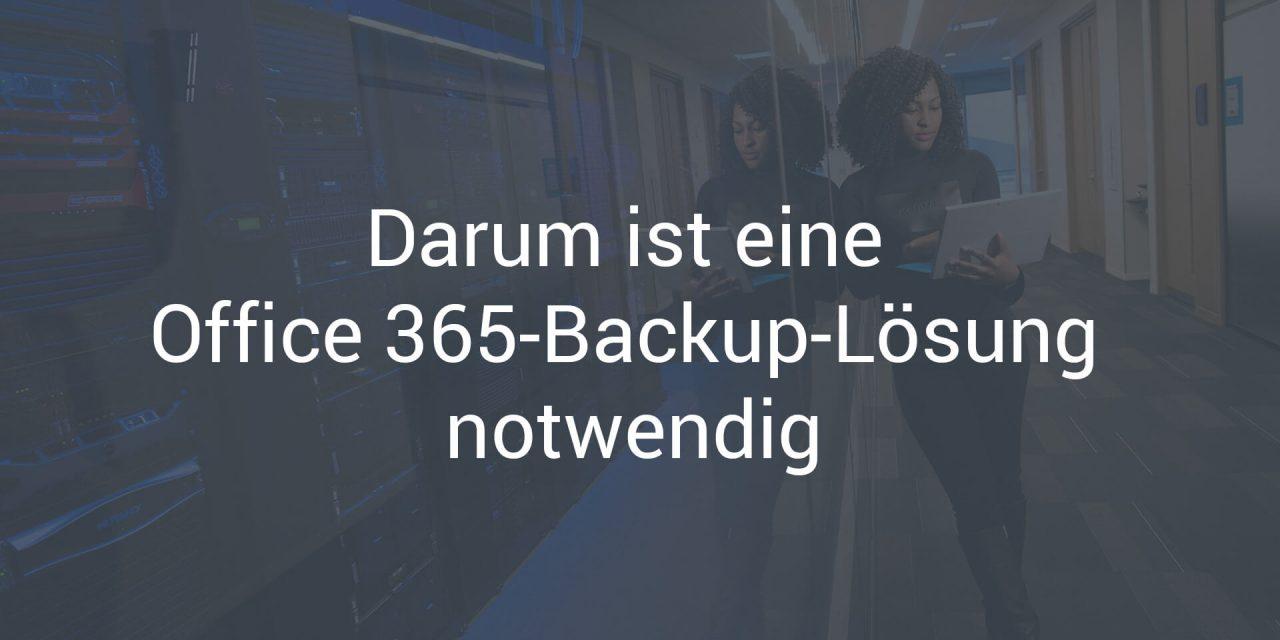 Ohne Office 365-Backup geht es nicht – wir zeigen Ihnen warum