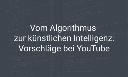 Vom Algorithmus zur künstlichen Intelligenz – Wie funktionieren die Vorschläge bei YouTube?