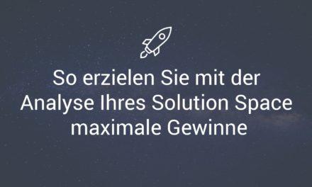 So erzielen Sie mit der Analyse Ihres Solution Space maximale Gewinne