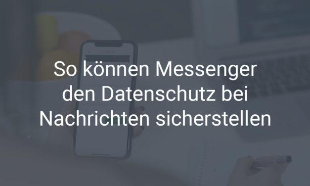 So können Messenger den Datenschutz bei Nachrichten sicherstellen