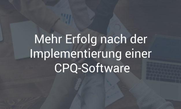 Mehr Erfolg nach der Implementierung einer CPQ-Software