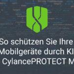 So schützen Sie Ihre Mobilgeräte durch KI mit CylancePROTECT Mobile Threat Defense (MTD)