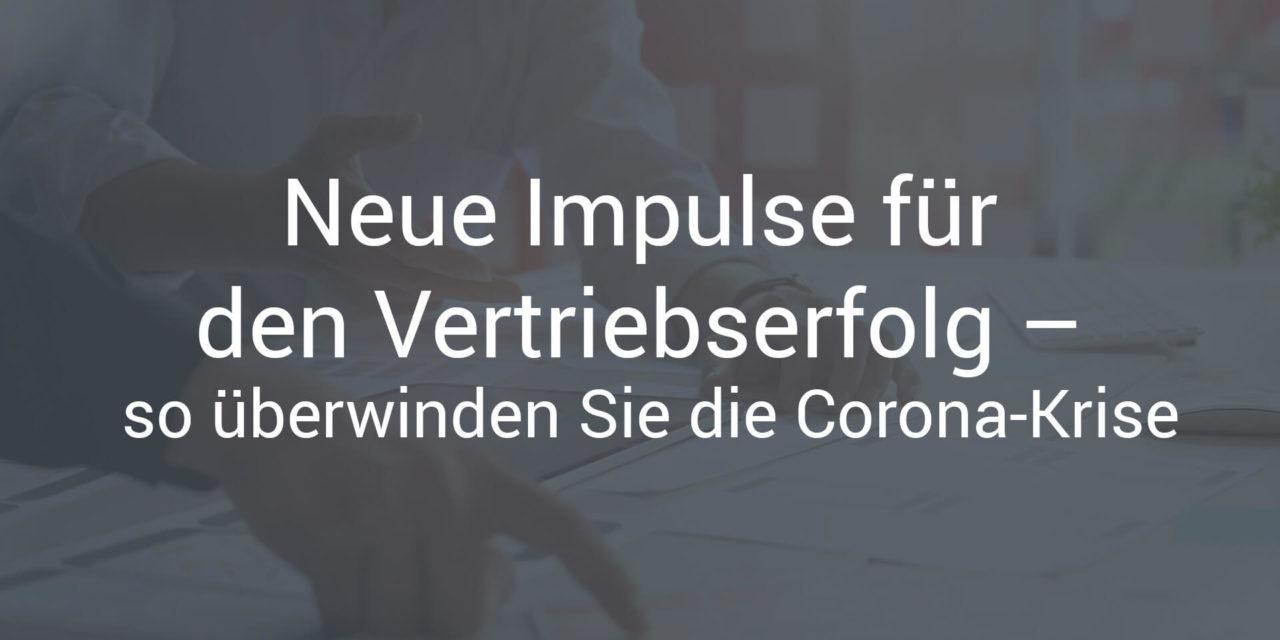 Neue Impulse für den Vertriebserfolg – so überwinden Sie die Corona-Krise mit CPQ