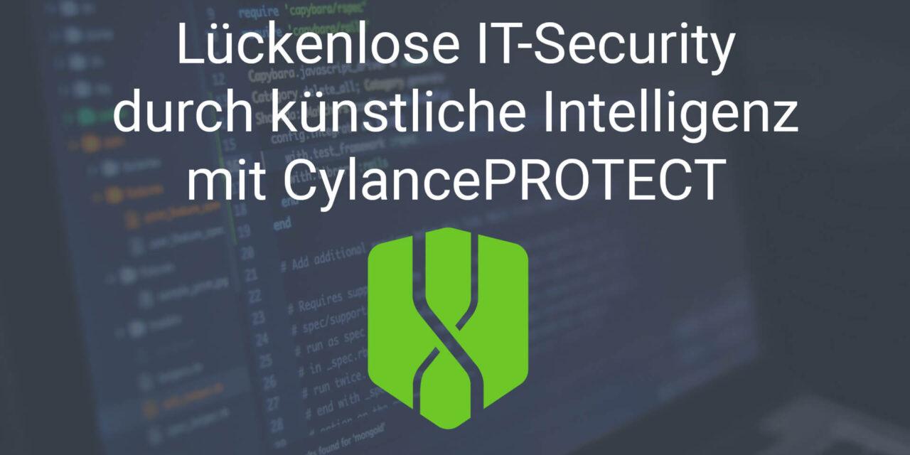 Lückenlose IT-Security durch künstliche Intelligenz mit CylancePROTECT