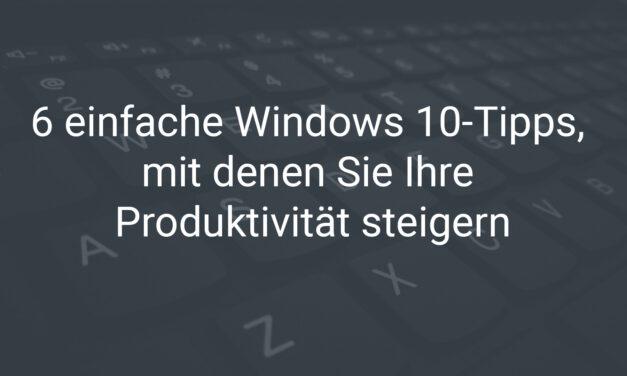 Windows 10 Tipps Produktivität