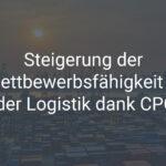 Steigerung der Wettbewerbsfähigkeit in der Logistik dank CPQ
