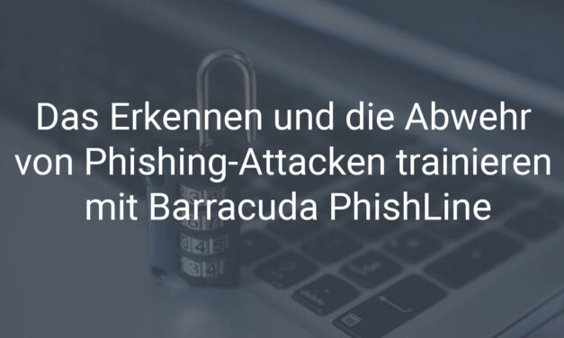 Das Erkennen und die Abwehr von Phishing-Attacken trainieren mit Barracuda PhishLine