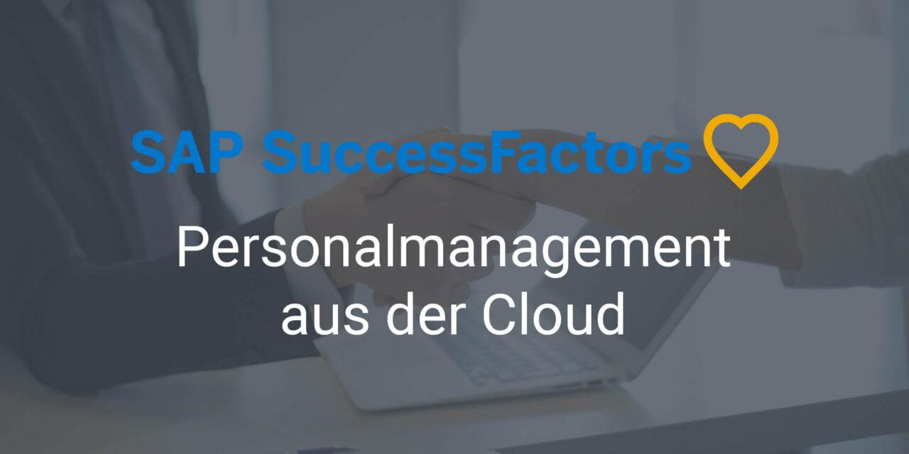 SAP SuccessFactors – Personalmanagement aus der Cloud