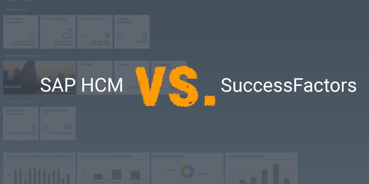 SAP SuccessFactors und SAP HCM – die Technologien im Vergleich