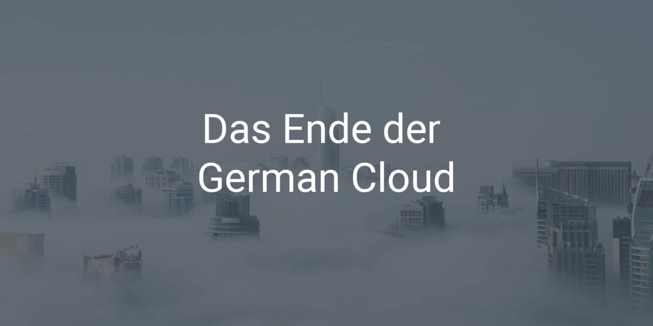 Das Ende der German Cloud