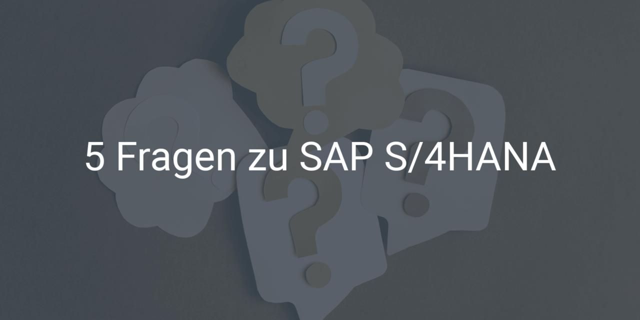 Die häufigsten Fragen zu SAP S/4HANA