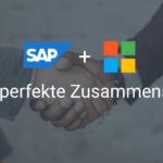 SAP und Microsoft – ein perfektes Zusammenspiel