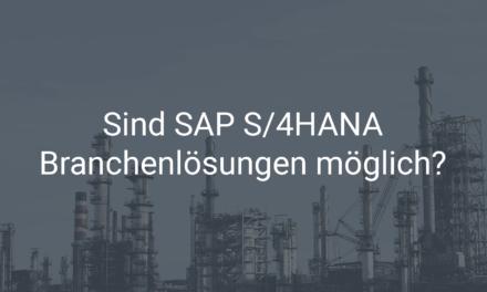 Branchenlösungen für SAP S/4HANA – ist das möglich?