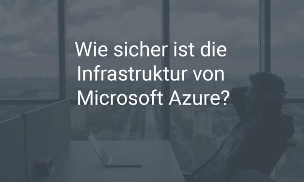 Wie sicher ist die Infrastruktur von Microsoft Azure?