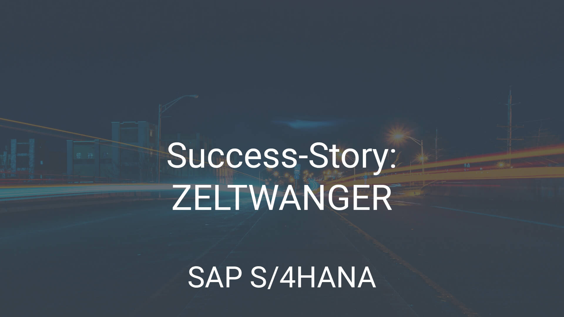 Success Story SAP S4HANA Implementierung bei Zeltwanger