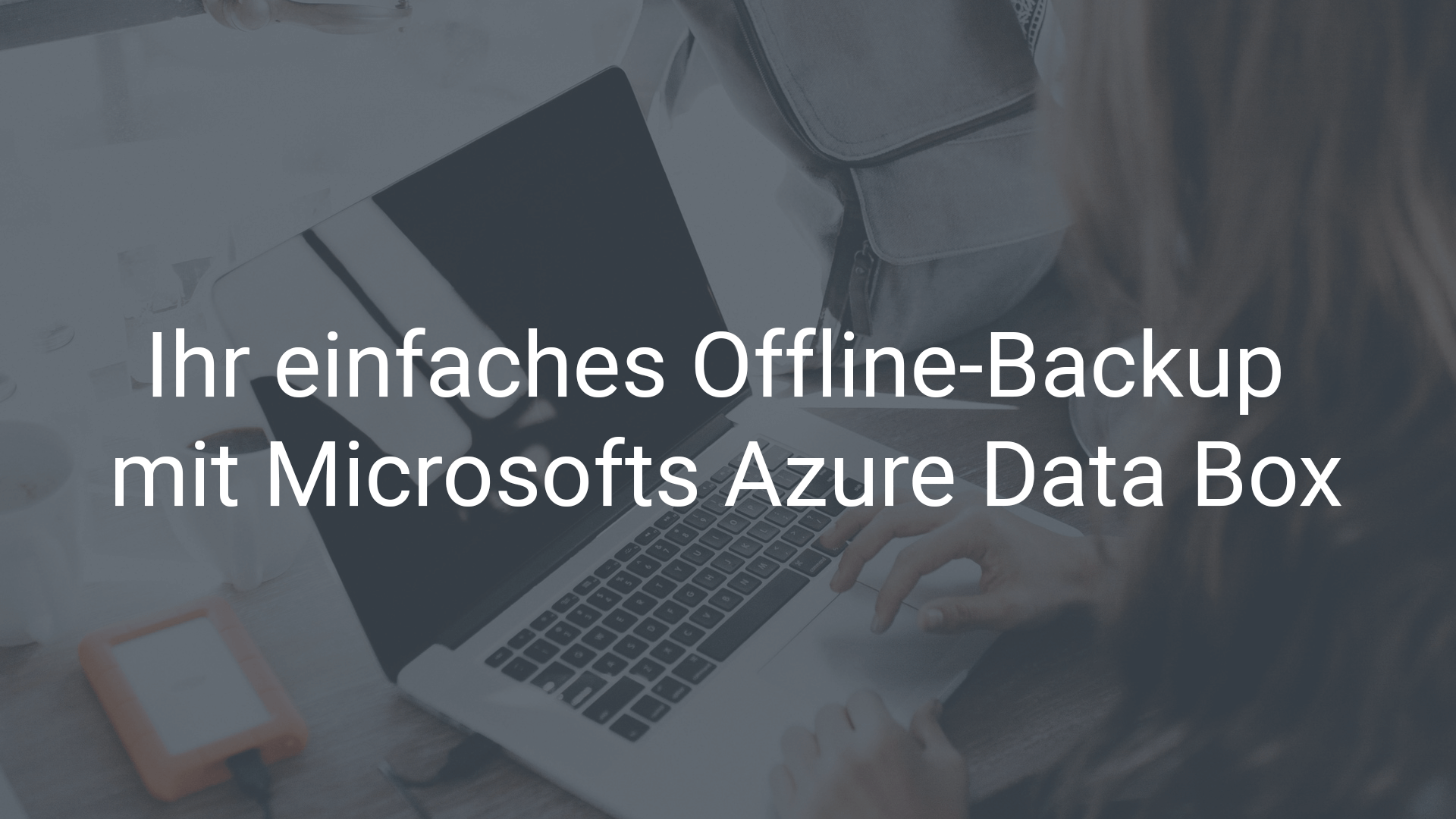 Offline-Backup-mit-Microsoft-Azure-Data-Box