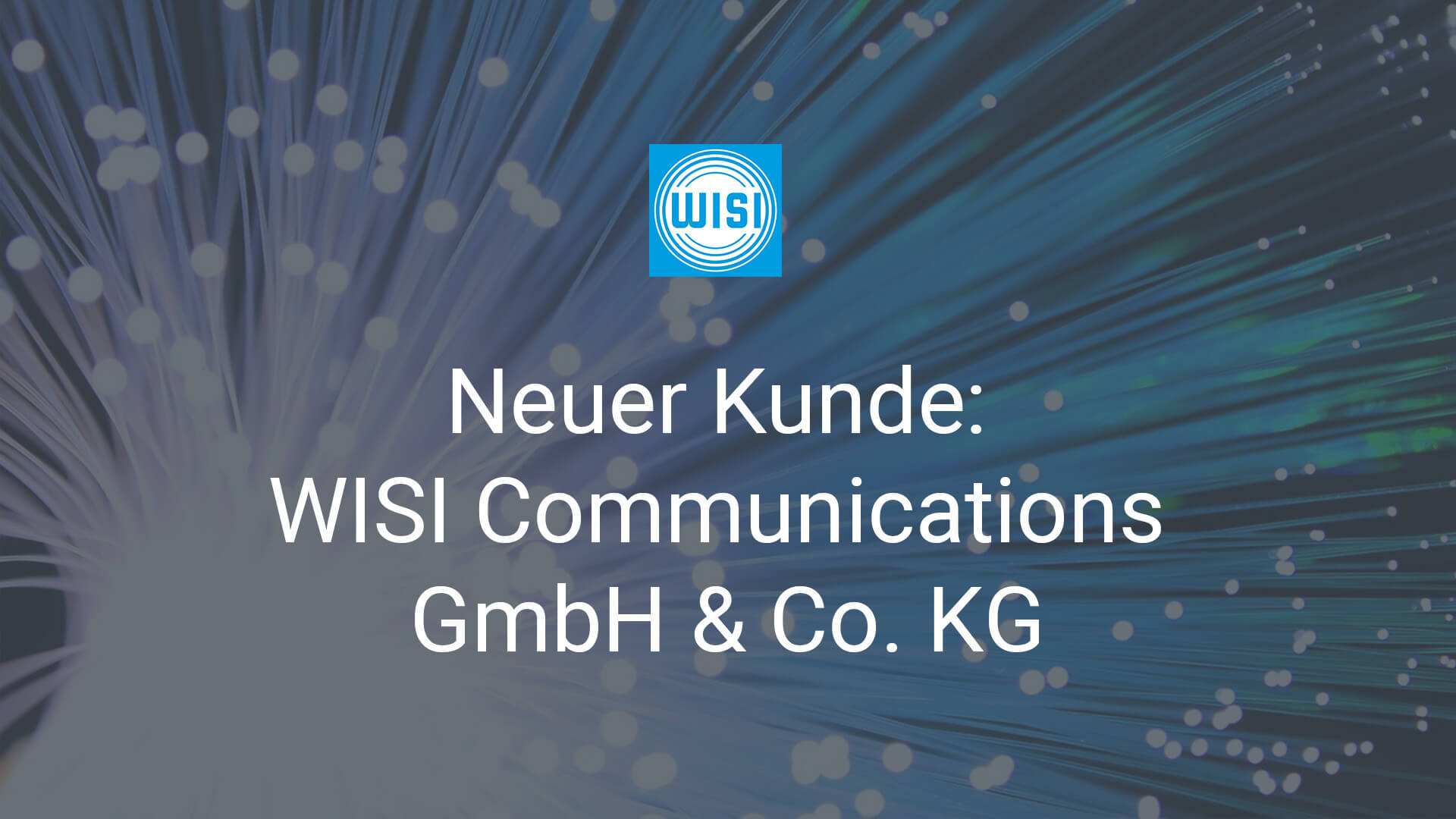 Neuer Kunde: WISI Communications
