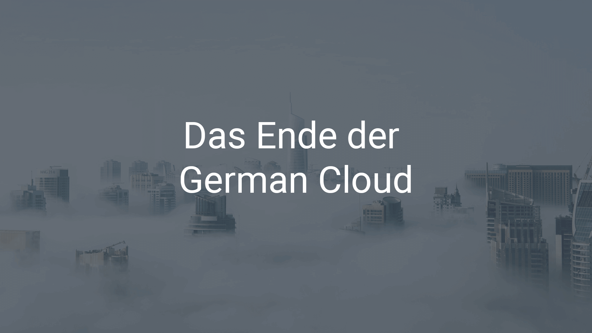 Das Ende der German Cloud